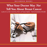 What your Doctor May Not Tell You About Breast Cancer: How Hormone Balance Can Help Save Your Life (Unabridged), by Dr. John Lee