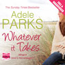 Whatever It Takes (Unabridged) Audiobook, by Adele Parks