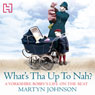 Whats Tha Up To Nah?: A Yorkshire Bobbys Life on the Beat (Unabridged) Audiobook, by Martyn Johnson
