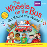 Wheels on the Bus Go Round the World (Unabridged) Audiobook, by BBC Audiobooks Ltd