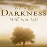 When the Darkness Will Not Lift: Doing What We Can While We Wait for God - and Joy (Unabridged), by John Piper