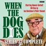 When the Dog Dies: Complete Series 3 (Unabridged), by Ian Davidson