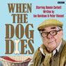 When the Dog Dies: Complete Series 1 Audiobook, by Ian Davidson