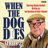 When the Dog Dies: Complete Series 2 Audiobook, by Ian Davidson