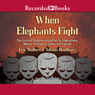 When Elephants Fight: The Lives of Children in Conflict in Afghanistan, Bosnia, Sri Lanka, Sudan, And Uganda (Unabridged) Audiobook, by Eric Walters