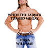 When the Farmer Turned Me Gay: Gay Conversion Erotica (Unabridged), by Terra Williams