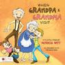 When Grandpa and Grandma Visit (Unabridged), by Patricia Witt