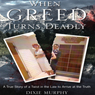When Greed Turns Deadly (Unabridged) Audiobook, by Dixie Murphy