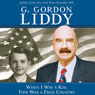 When I Was a Kid, This Was a Free Country (Unabridged) Audiobook, by G. Gordon Liddy