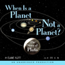 When Is a Planet Not a Planet?: The Story of Pluto (Unabridged) Audiobook, by Pete Larkin