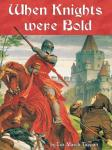When Knights Were Bold (Unabridged), by Eva March Tappan