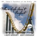 When Life Isnt Perfect: Todays Best Teachers of the Bible, Vol. 2 (Unabridged) Audiobook, by Timothy Keller