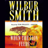 When the Lion Feeds Audiobook, by Wilbur Smith
