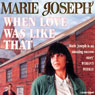 When Love Was Like That (Unabridged) Audiobook, by Marie Joseph