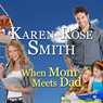 When Mom Meets Dad: Finding Mr. Right (Unabridged) Audiobook, by Karen Rose Smith