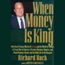 When Money Is King: How Revlons Ron Perelman Mastered the World of Finance to Create One of Americas Greatest Business Empires, and Found Glamour, Beauty, and the High Life in the Bargain Audiobook, by Richard Hack