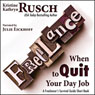 When to Quit Your Day Job: A Freelancers Survival Guide Short Book (Unabridged), by Kristine Kathryn Rusch