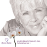 When Relationships Fail Audiobook, by Byron Katie Mitchell