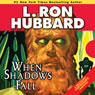 When Shadows Fall (Unabridged) Audiobook, by L. Ron Hubbard