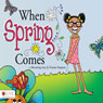 When Spring Comes (Unabridged) Audiobook, by Yvonne Simpson