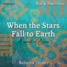 When the Stars Fall to Earth: A Novel of Africa (Unabridged) Audiobook, by Rebecca Tinsley