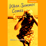 When Summer Comes (Unabridged), by Helen Naylor
