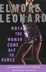 When the Women Come Out to Dance (Unabridged Stories) Audiobook, by Elmore Leonard