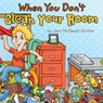 When You Dont Clean Your Room (Unabridged), by Jami McDaniel Stichter