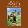 Where Buzzards Fly (Dramatized), by Louis L'Amour