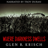 Where Darkness Dwells: A Great Depression Horror Novel (Unabridged), by Glen Krisch