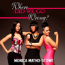 Where Did We Go Wrong? (Unabridged) Audiobook, by Monica Mathis-Stowe