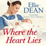 Where the Heart Lies (Unabridged) Audiobook, by Ellie Dean
