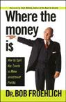 Where the Money Is: How to Spot Key Trends to Make Investment Profits Audiobook, by Bob Froehlich