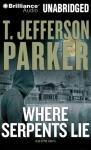 Where Serpents Lie (Unabridged) Audiobook, by T. Jefferson Parker