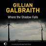 Where the Shadow Falls (Unabridged), by Gillian Galbraith