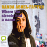 Where The Streets Had A Name (Unabridged), by Randa Abdel-Fattah