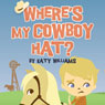 Wheres My Cowboy Hat?, by Katy Williams