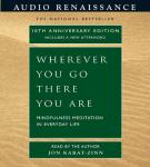 Wherever You Go There You Are, by Jon Kabat-Zinn