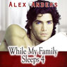 While My Family Sleeps 4 (M-M-F Menage Erotica) (Unabridged), by Alex Anders
