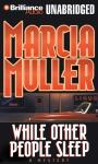 While Other People Sleep: A Sharon McCone Mystery (Unabridged) Audiobook, by Marcia Muller