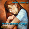 While Science Sleeps (Unabridged) Audiobook, by Woodrow C. Monte
