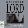 Whipping Boy (Unabridged), by Gabrielle Lord