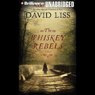 The Whiskey Rebels (Unabridged) Audiobook, by David Liss