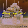 Whiskey Tango Foxtrot: Escaping the Dead (Unabridged) Audiobook, by W. J. Lundy
