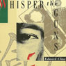 Whisper the Guns (Unabridged), by Edward Cline
