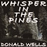 Whisper in the Pines: A Novelette (Unabridged) Audiobook, by Donald Wells