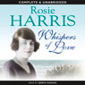 Whispers of Love (Unabridged), by Rosie Harris