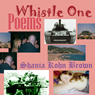 Whistle One: Poems (Unabridged), by Shania Kohn Brown