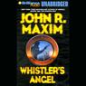 Whistlers Angel (Unabridged), by John R. Maxim