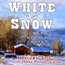 White As Snow: A Christmas Story (Mysterious Ways #1) (Unabridged), by Donna Westover Gallup